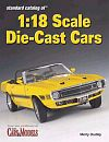 Standard Catalog of 1:18 Scale Die-Cast Cars