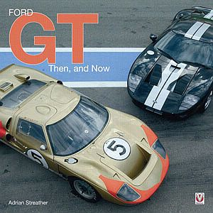 Ford GT, Then And Now by Adrian Streather, item #144666. Tells the GT40 story right up to the new Ford GT