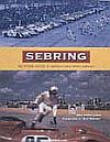 SEBRIG • The Official History of Americas Great Sports Car Race • #BK123000