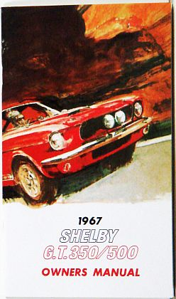 1967 Shelby Mustang G.T.350/500 Owner's Manual • #S1967OM
