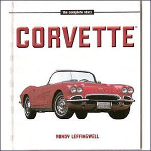 CORVETTE: The Complete Story - by Randy Leffingwell - Item #140467