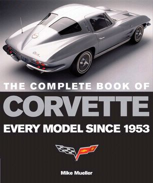The Complete Book Of Corvette item #143321, Every Model since 1953 by Mike Mueller