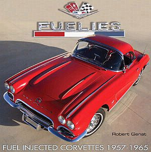 FUELIES: Fuel Injected Corvettes 1957-1965 - by Robert Genat - Item #146881