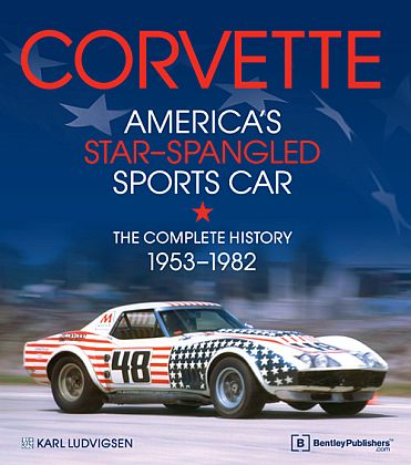 CORVETTE America's Star-Spangled Sports Car The Complete History 1953 - 1982 • Karl Ludvigsen • #BK201501