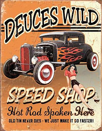 Tin Sign Hot Rod • DEUCES WILD SPEED SHOP • DE#HR1688TS